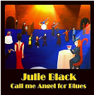Album Call Me Angel for Blues by Julie Black