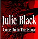 Digital Single Come on In This House by Julie Black